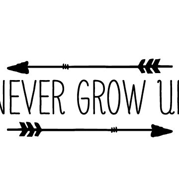 never grow up   quote  by Fawad4real