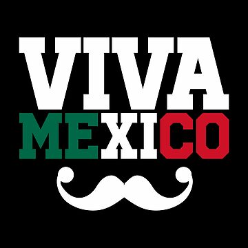 Viva Mexico - Mexico Independence Day by goodspy