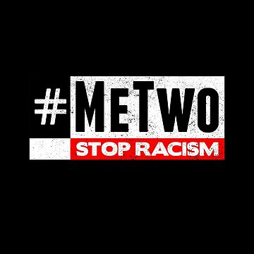 #MeTwo Stop Racism by zeno27