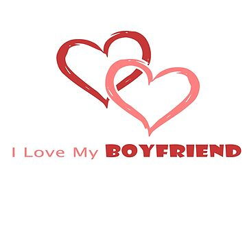 I love my boyfriend  by Fawad4real