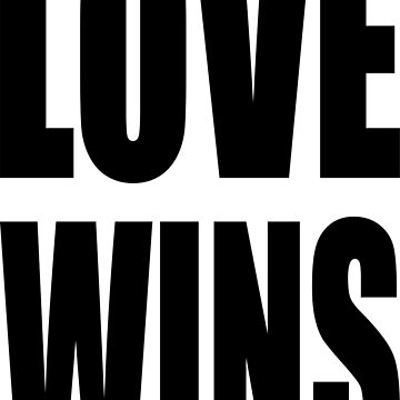 Love Wins by BigTime