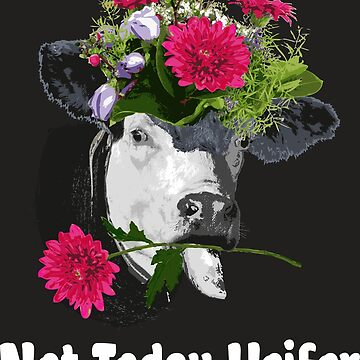 Not Today Heifer by BCreative4U