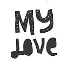 My Love by favete