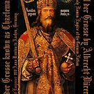 Karl der Grosse..Charlemagne..by Albrecht Dürer by edsimoneit