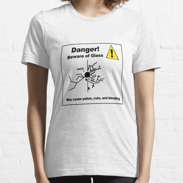 Danger! Beware of Glass Essential T-Shirt