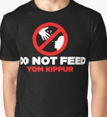 Do Not Feed Yom Kippur Gift Graphic T-Shirt