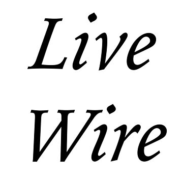 Live Wire by Shyrewode