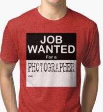 Job Wanted - Photographer Tri-blend T-Shirt