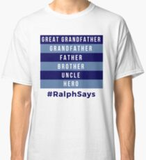 Great Grandfather, Grandfather, Father, Brother, Uncle, Hero - Dads Classic T-Shirt