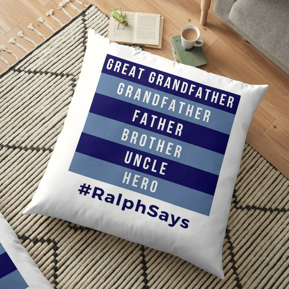 Great Grandfather, Grandfather, Father, Brother, Uncle, Hero - Dads Floor Pillow