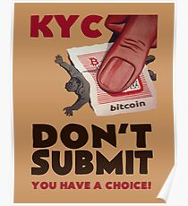 Bitcoin KYC - Don't Submit! Poster