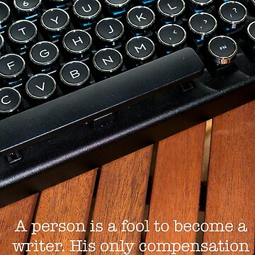 A Person is a Fool to Become a Writer by seacucumber