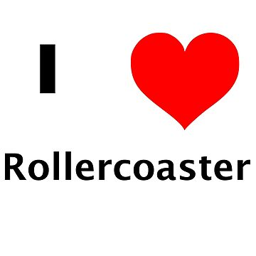 I love rollercoasters by RichNoble