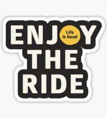 Genießen Sie die Fahrt Das Leben ist gut Sticker