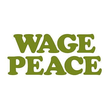 Wage Peace by JRsTees