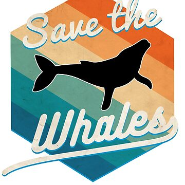 Save the whales retro vintage 70s style by jcaladolopes