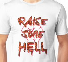 Raise Some Hell! Unisex T-Shirt