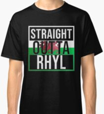 Straight Outta Rhyl Retro Style - Gift For An Rhyl From Wales , Design Has The Welsh Flag Embedded Classic T-Shirt