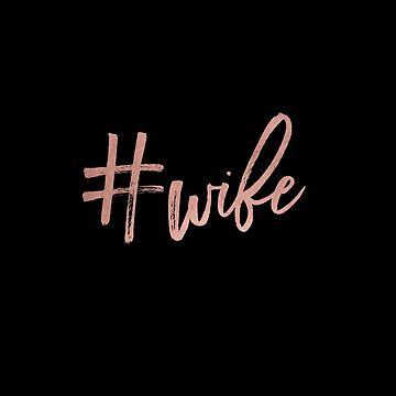 Faux Rose Gold Hashtag Wife by KokoloHG