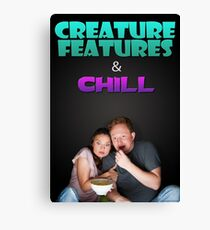 Creature Features & Chill Canvas Print