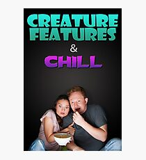Creature Features & Chill Photographic Print