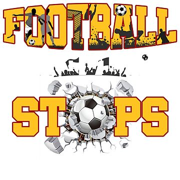 Football Never Stops! by shugashirts