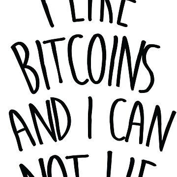 I like bitcoins and i can not lie! by gastaocared