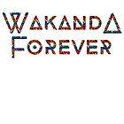 Wakanda Forever 2 by LifeSince1987