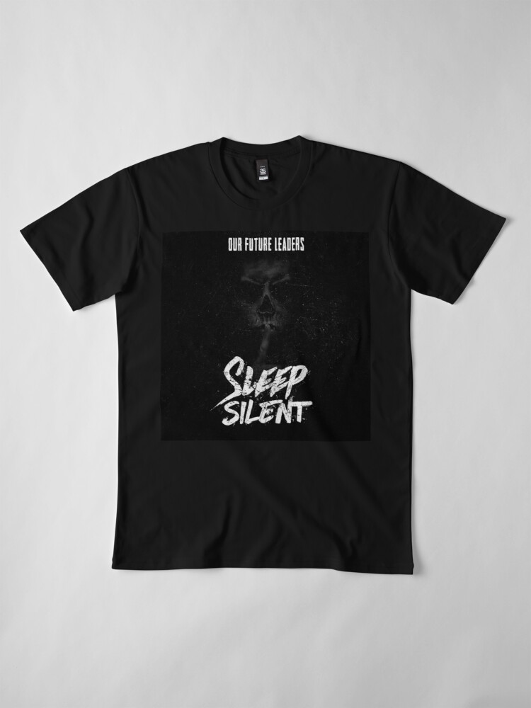 "Alternate view of Our Future Leaders ""Sleep Silent"" Premium T-Shirt"