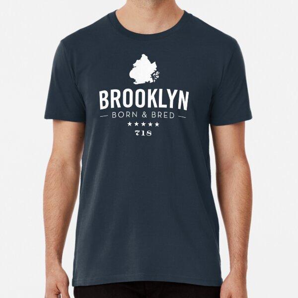 Brooklyn Born and Bred Premium T-Shirt