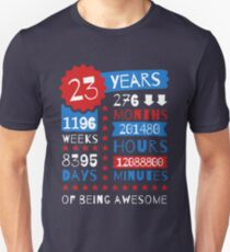 23 Years Of Being Awesome - Splendid 23rd Birthday Gift Ideas Unisex T-Shirt