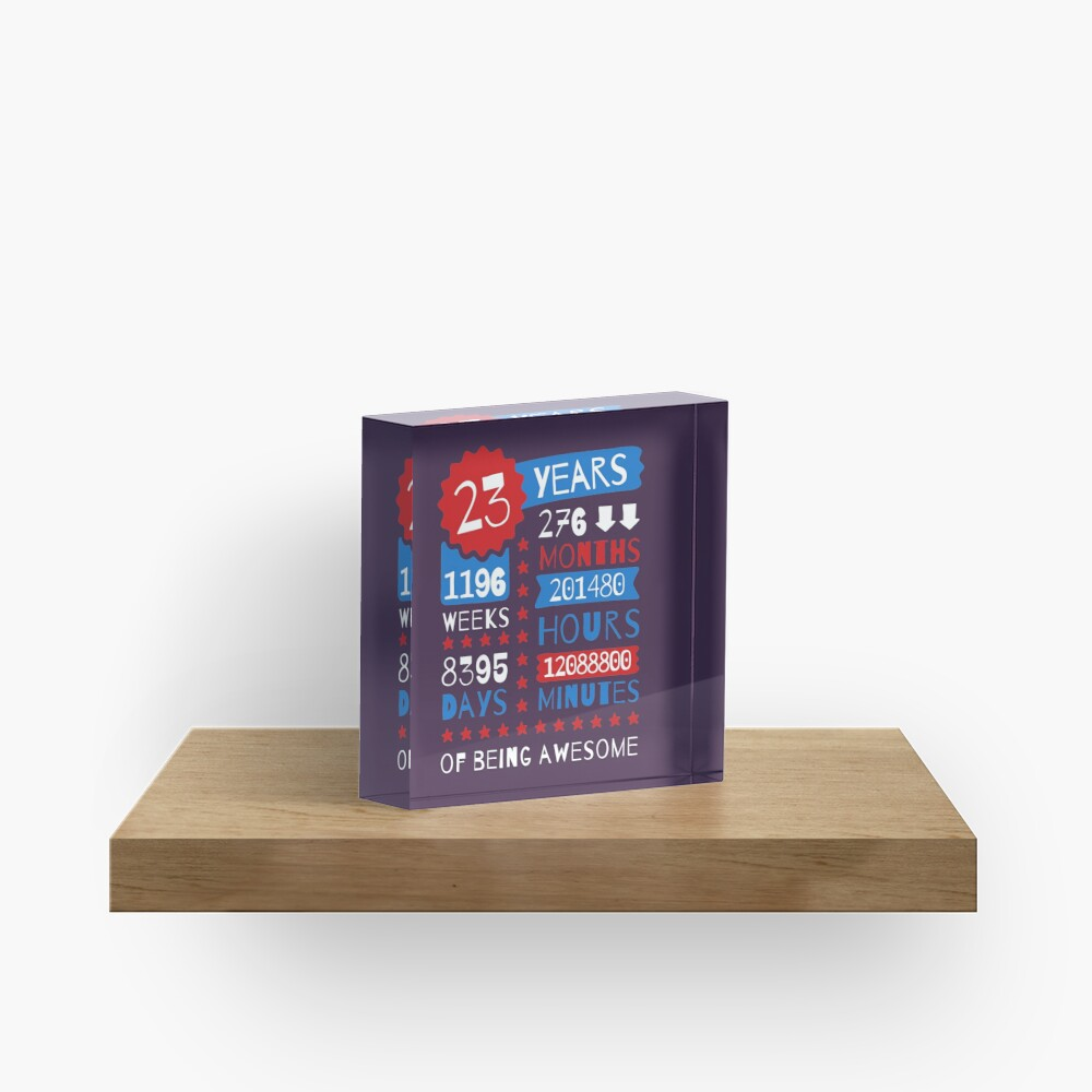 23 Years Of Being Awesome - Splendid 23rd Birthday Gift Ideas Acrylic Block
