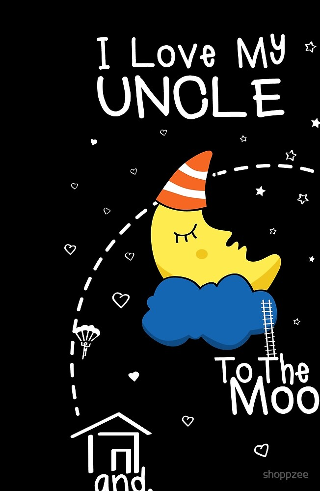 Uncle Love To The Moon by shoppzee