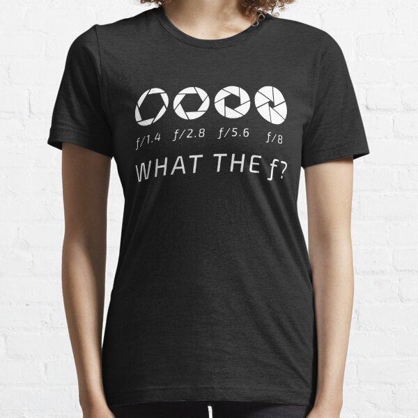 WHAT THE F CAMERA PHOTOGRAPHER SHIRT Essential T-Shirt