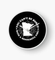 Minnesota Girl Women Ladies Cant Be Bored with a Minnesota Girl Clock