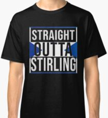 Straight Outta Stirling Retro Style - Gift For An Stirling From Scotland , Design Has The Scottish Flag Embedded Classic T-Shirt