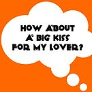 How about a big kiss for my lover greetings card by Nick J  Shingleton