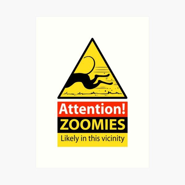 Zoomies hazard sign Art Print