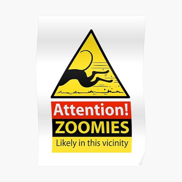 Zoomies hazard sign Poster