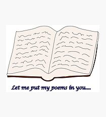 "Blades of Glory ""Let me put my poems in you…"" Photographic Print"