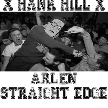 X ARLEN X Straight Edge King of the Hill by KarasuZetsubou