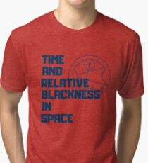 Time and Relative Blackness in Space Tri-blend T-Shirt