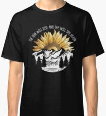 The Sun Will Rise And We Will Try Again Camping Hiking T-shirt Classic T-Shirt