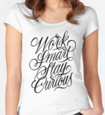Work Smart, Stay Curious Fitted Scoop T-Shirt
