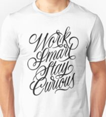 Work Smart, Stay Curious Slim Fit T-Shirt