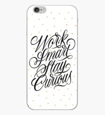 Work Smart, Stay Curious iPhone Case