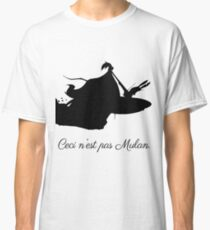 Ceci n'est pas Mulan Classic T-Shirt