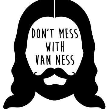 Don't Mess With Van Ness by fandemonium