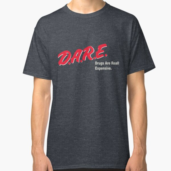 DARE to Resist Getting Ripped Off Classic T-Shirt