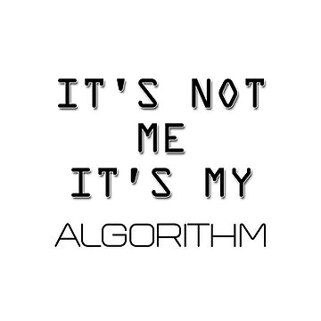 It's my algorithm by Ankee